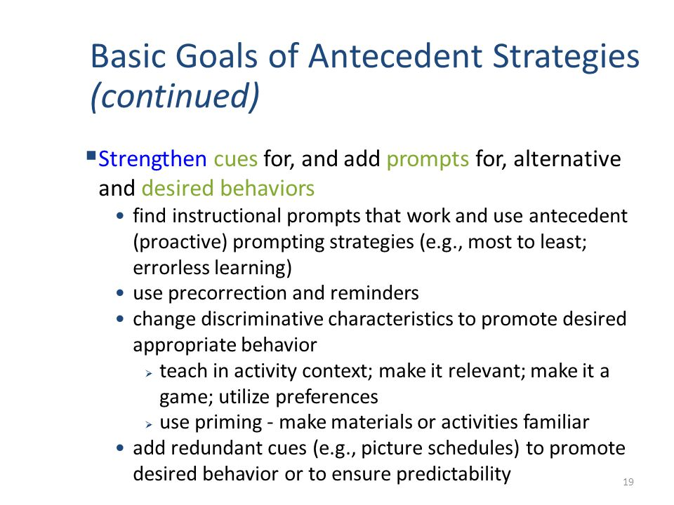Basic Goals of Antecedent Strategies (continued)