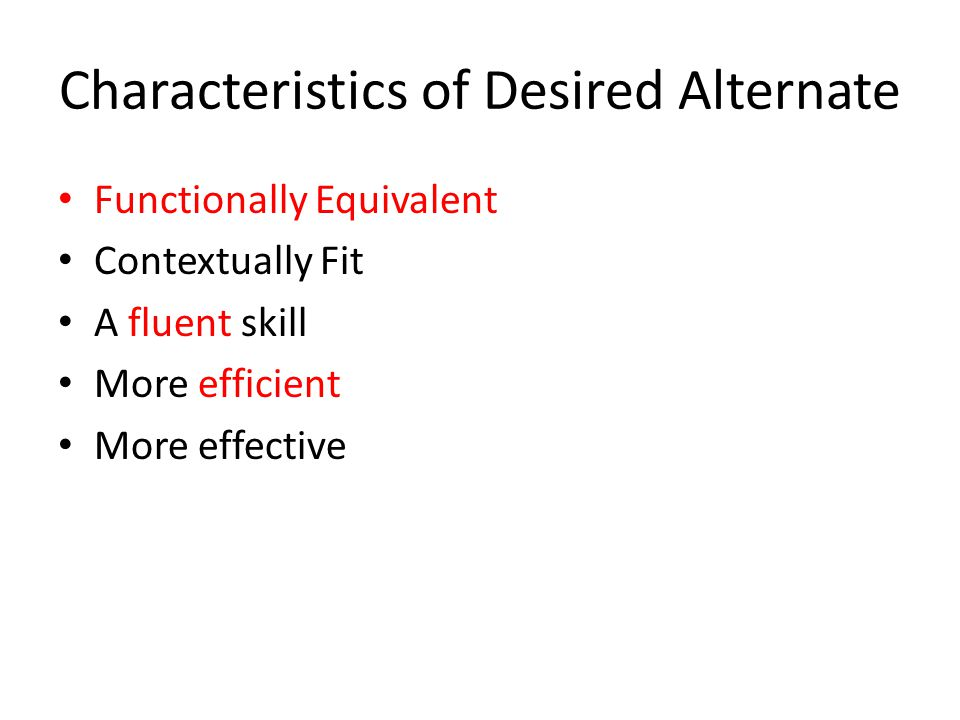 Characteristics of Desired Alternate