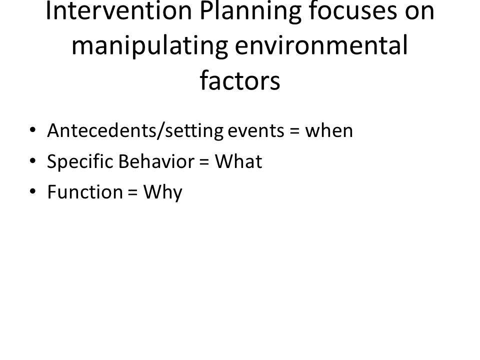 Intervention Planning focuses on manipulating environmental factors