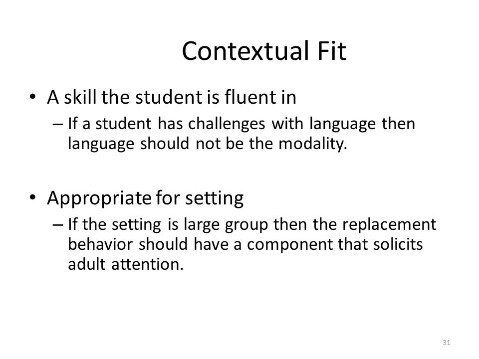 Contextual Fit A skill the student is fluent in