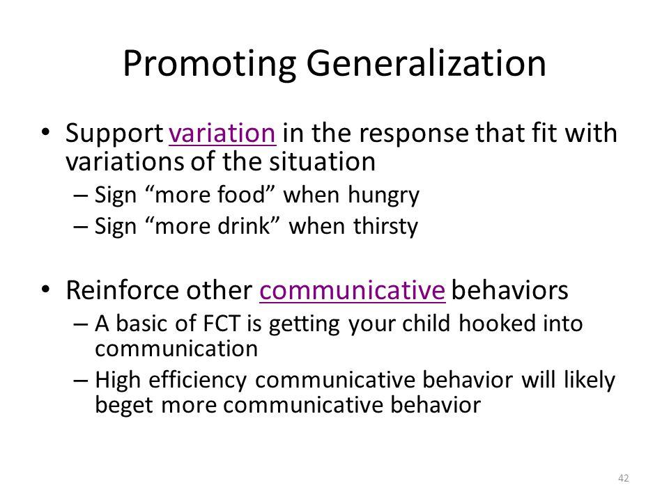 Promoting Generalization