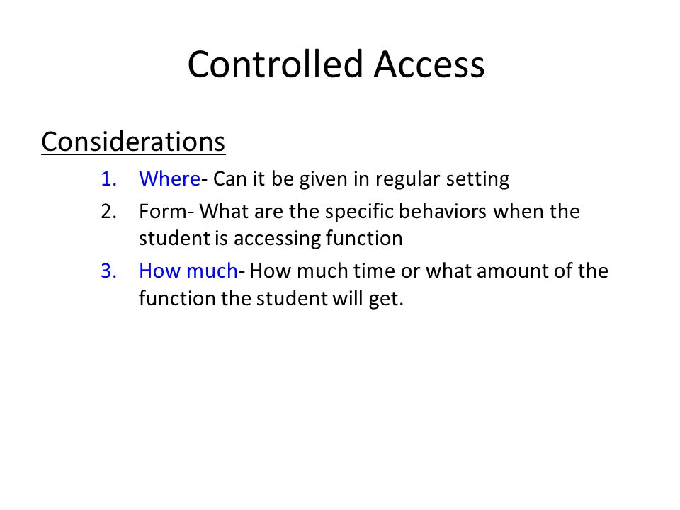 Controlled Access Considerations