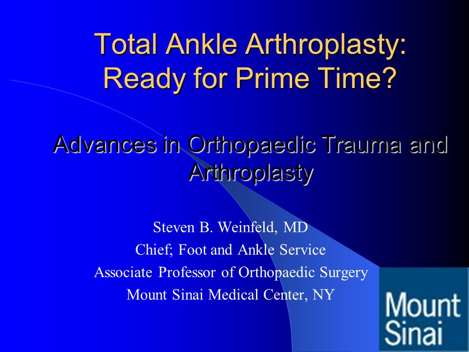 Total Ankle Arthroplasty: Ready for Prime Time