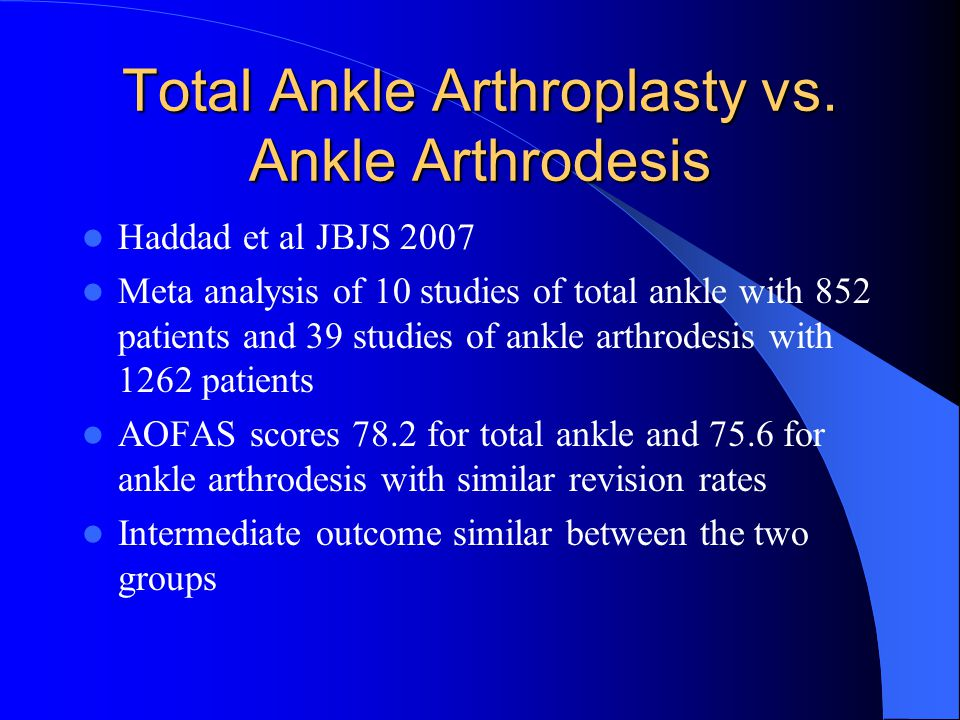 Total Ankle Arthroplasty vs. Ankle Arthrodesis