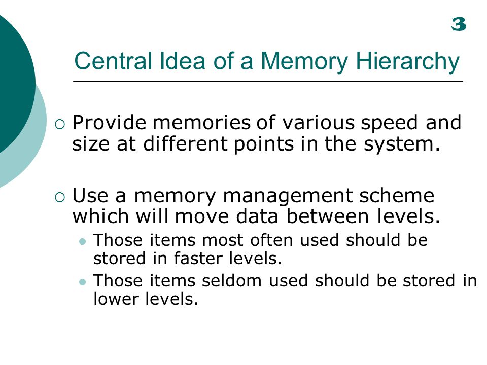 Central Idea of a Memory Hierarchy