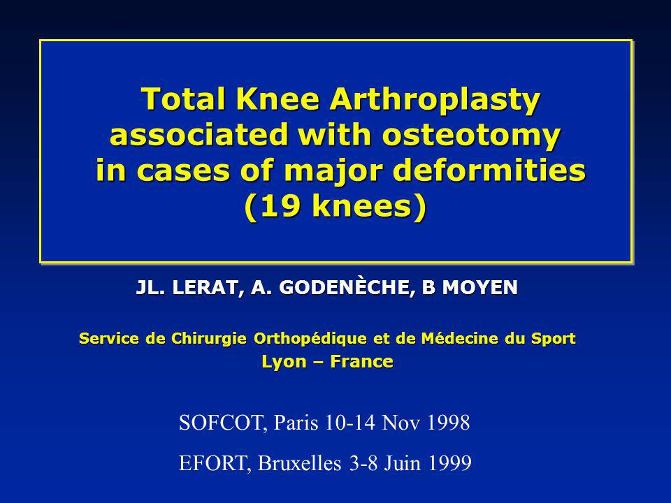 Total Knee Arthroplasty associated with osteotomy in cases of major deformities (19 knees)