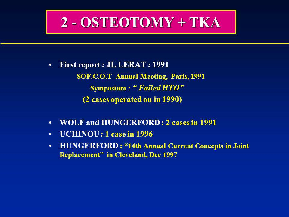 2 - OSTEOTOMY + TKA First report : JL LERAT : 1991