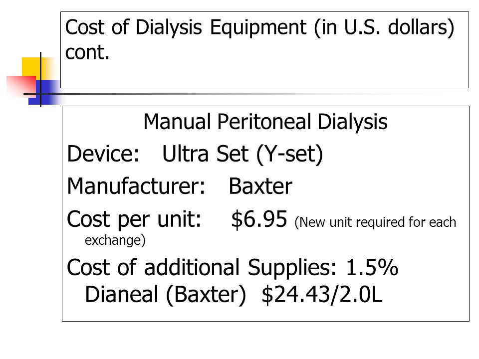 Cost of Dialysis Equipment (in U.S. dollars) cont.