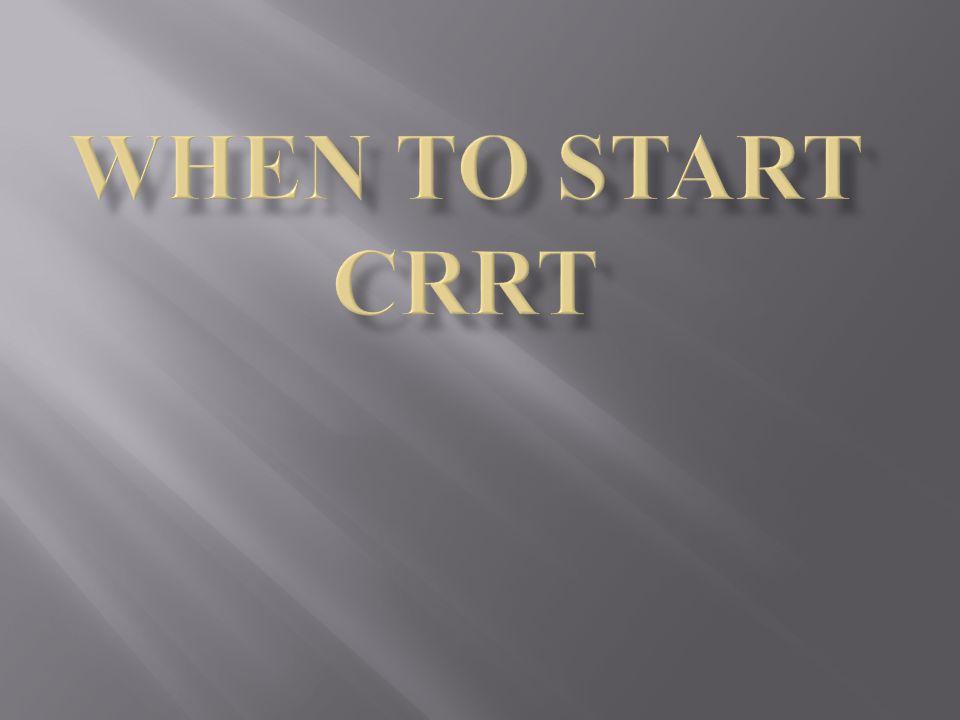 When to start CRRT