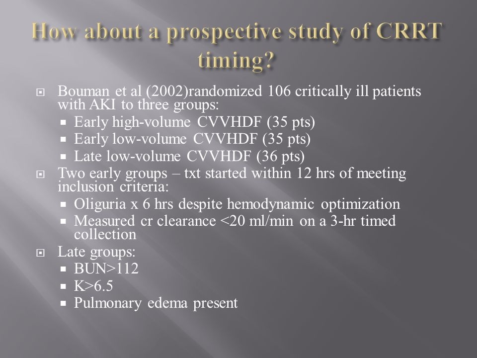 How about a prospective study of CRRT timing