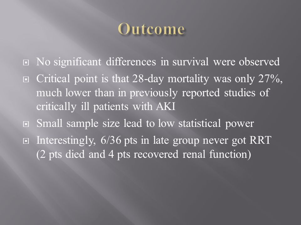 Outcome No significant differences in survival were observed