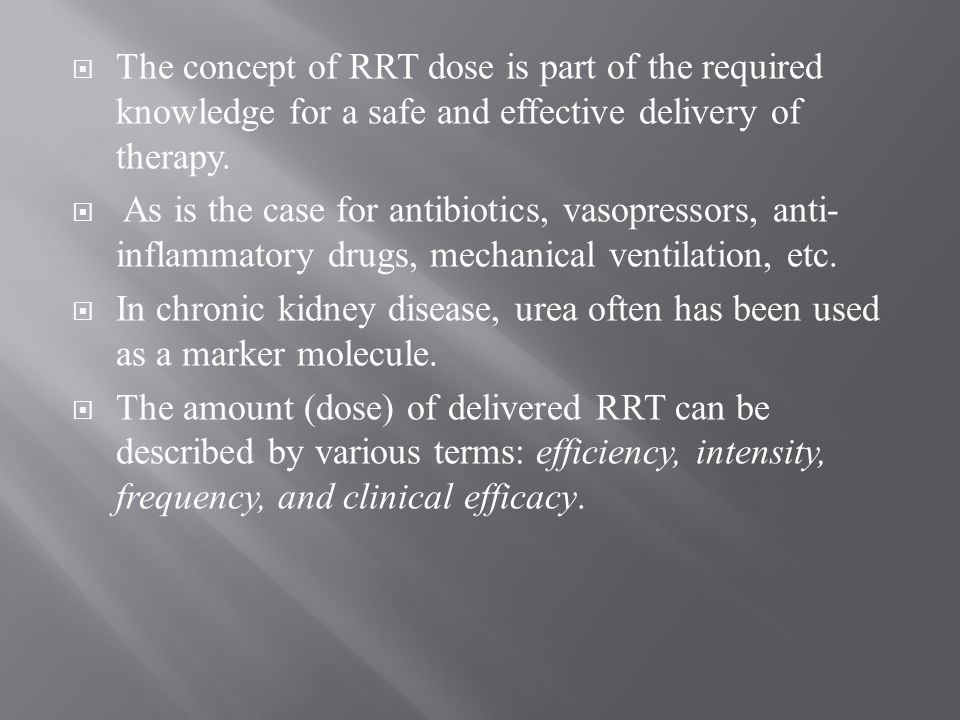 The concept of RRT dose is part of the required knowledge for a safe and effective delivery of therapy.