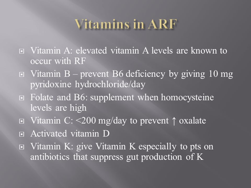 Vitamins in ARF Vitamin A: elevated vitamin A levels are known to occur with RF.