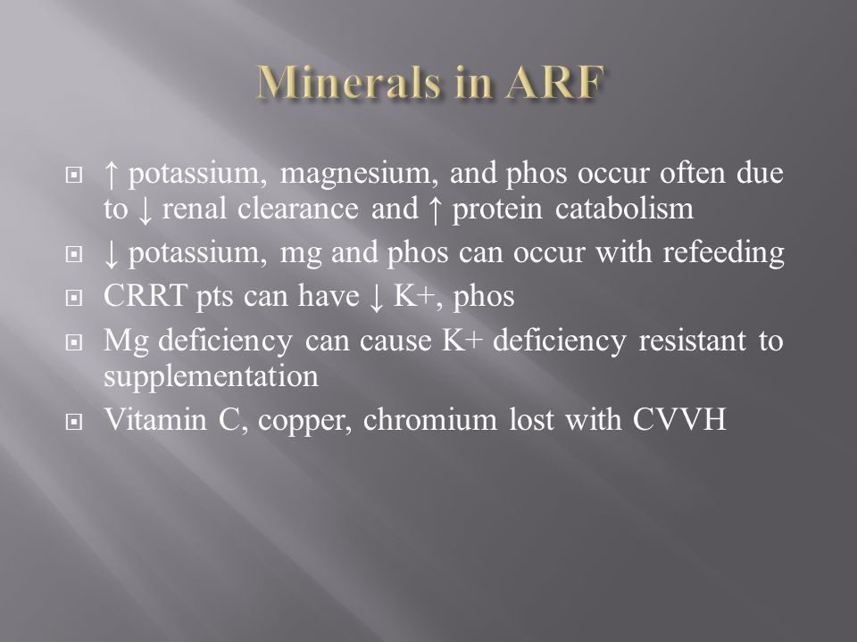 Minerals in ARF ↑ potassium, magnesium, and phos occur often due to ↓ renal clearance and ↑ protein catabolism.