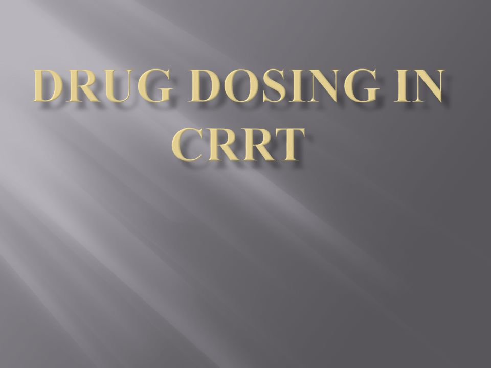 Drug dosing in CRRT