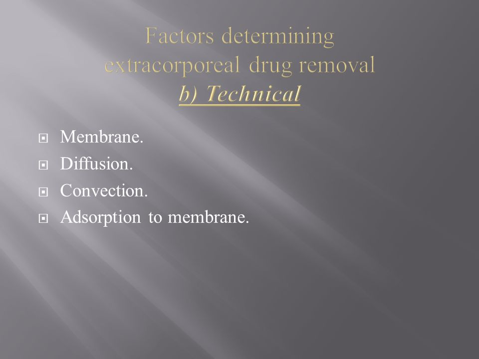 Factors determining extracorporeal drug removal b) Technical