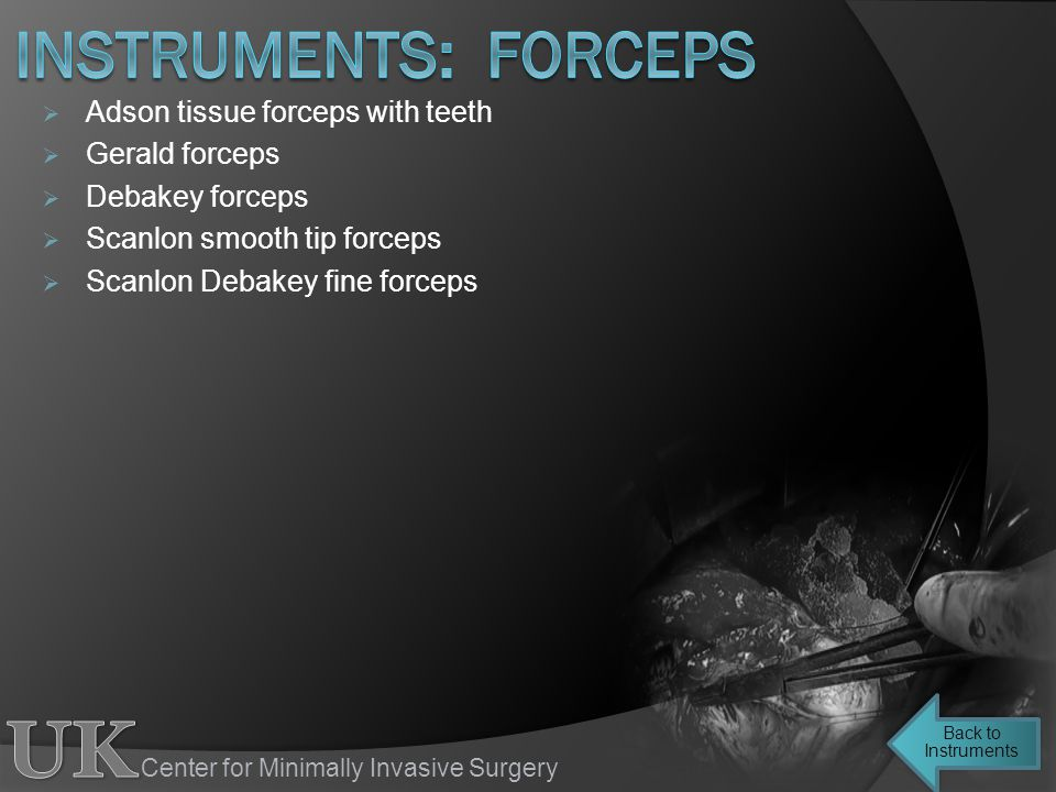 instruments: forceps Adson tissue forceps with teeth Gerald forceps
