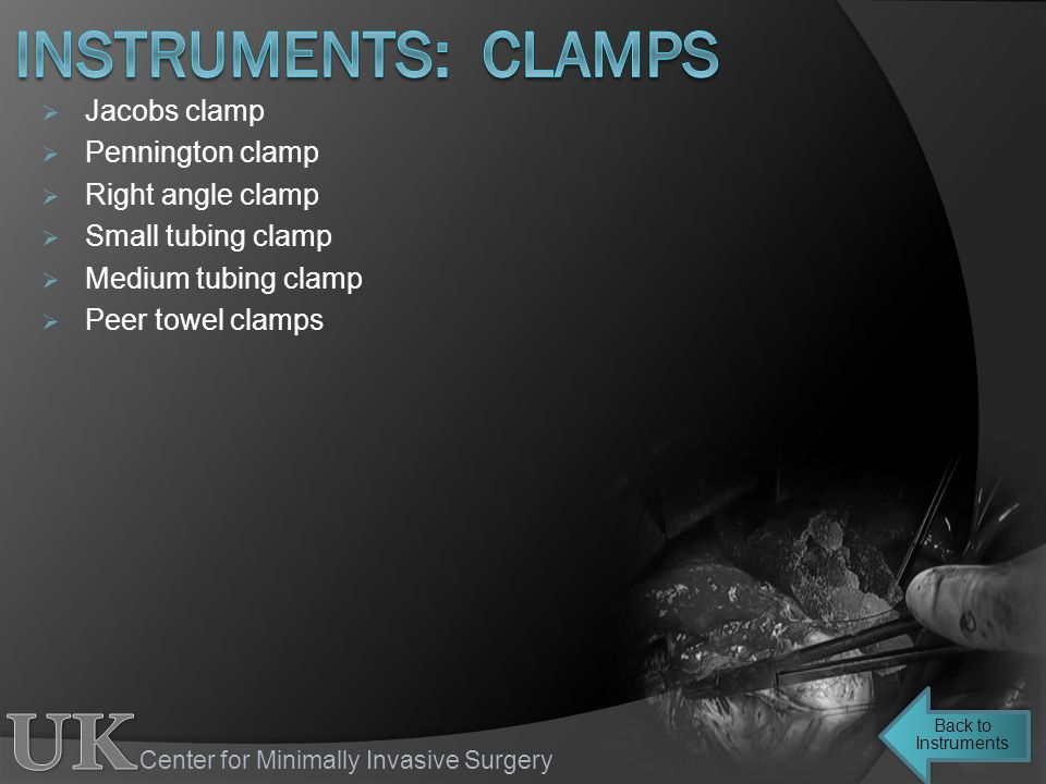 instruments: clamps Jacobs clamp Pennington clamp Right angle clamp
