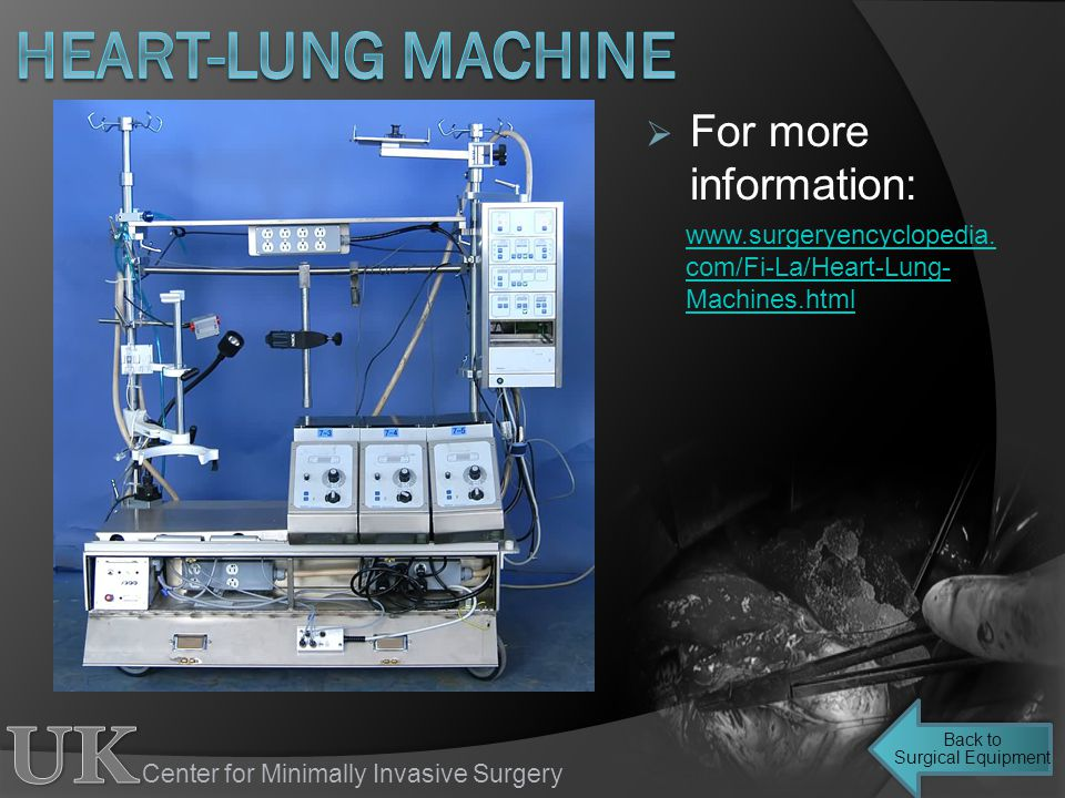 Heart-lung machine For more information: