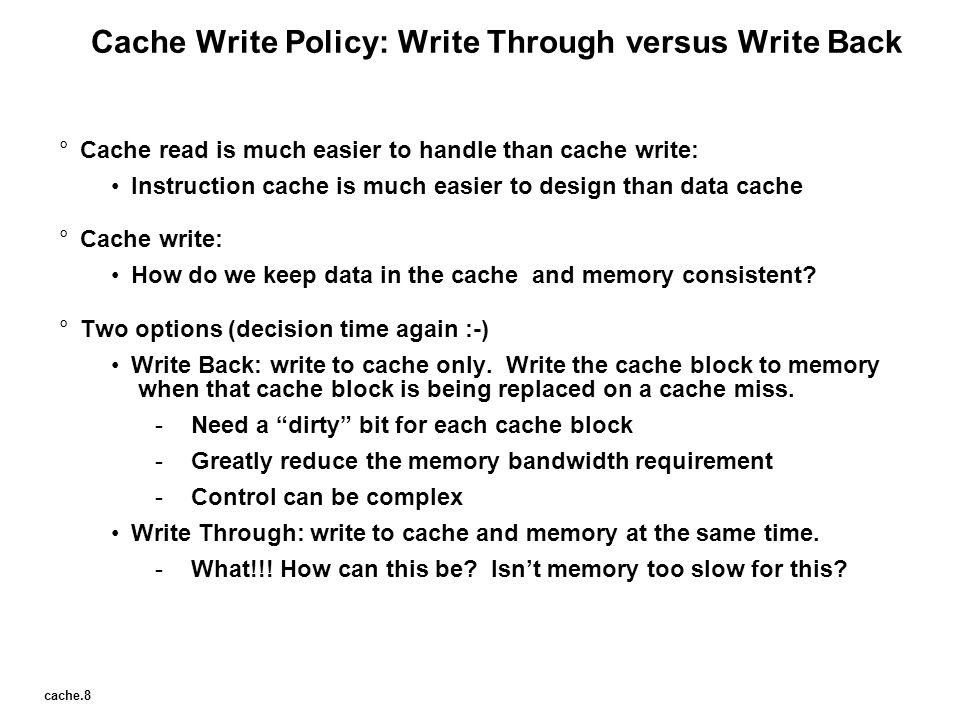 Cache Write Policy: Write Through versus Write Back