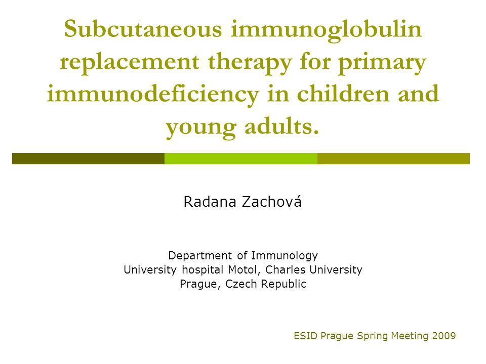 Subcutaneous immunoglobulin replacement therapy for primary immunodeficiency in children and young adults.