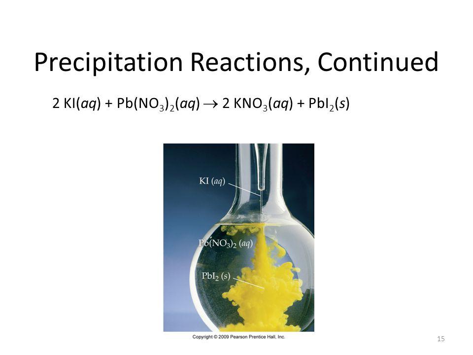Precipitation Reactions, Continued