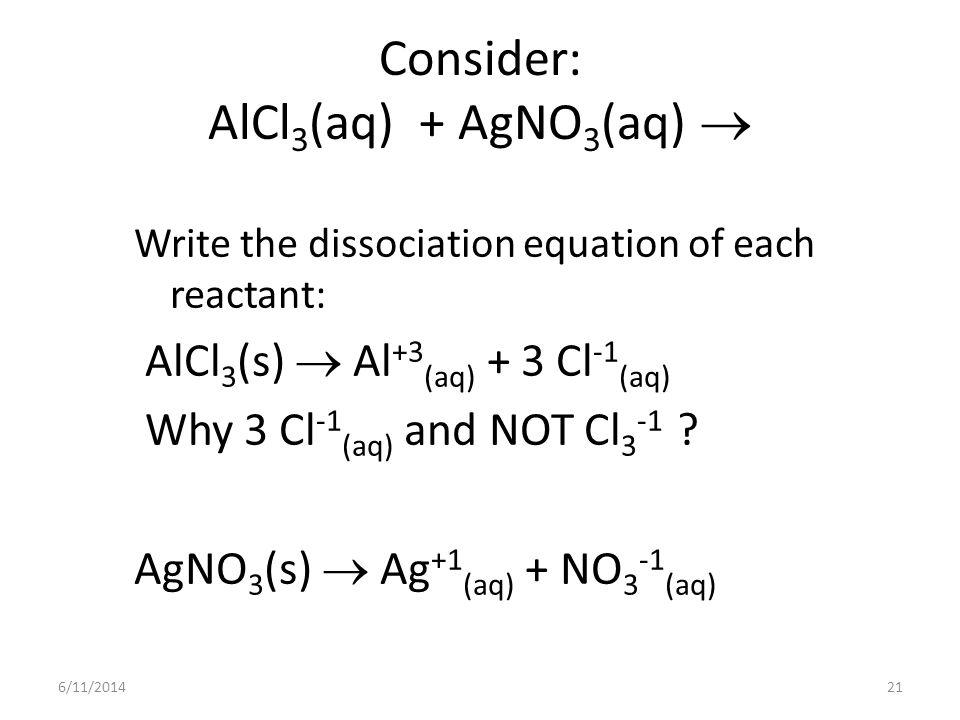 Consider: AlCl3(aq) + AgNO3(aq) 