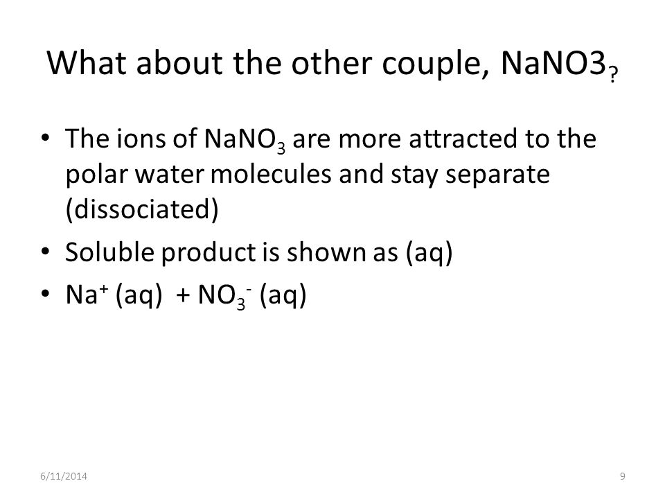 What about the other couple, NaNO3