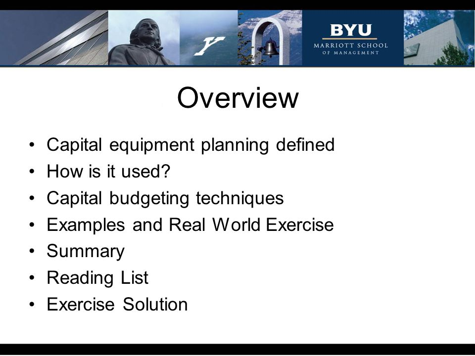 Overview Capital equipment planning defined How is it used
