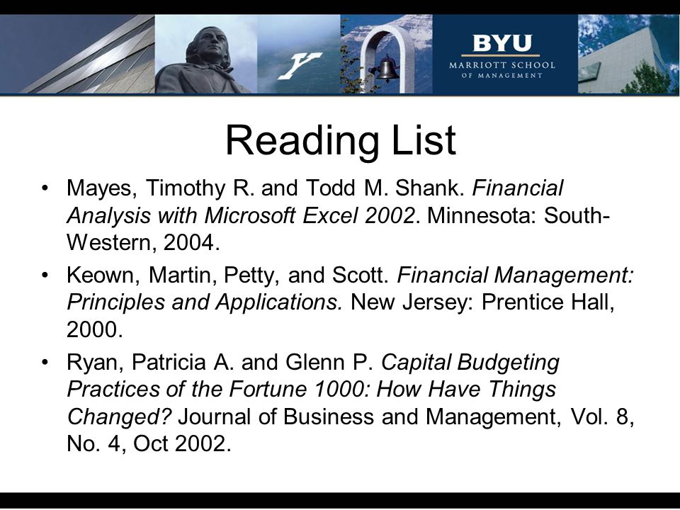 Reading List Mayes, Timothy R. and Todd M. Shank. Financial Analysis with Microsoft Excel 2002. Minnesota: South-Western, 2004.
