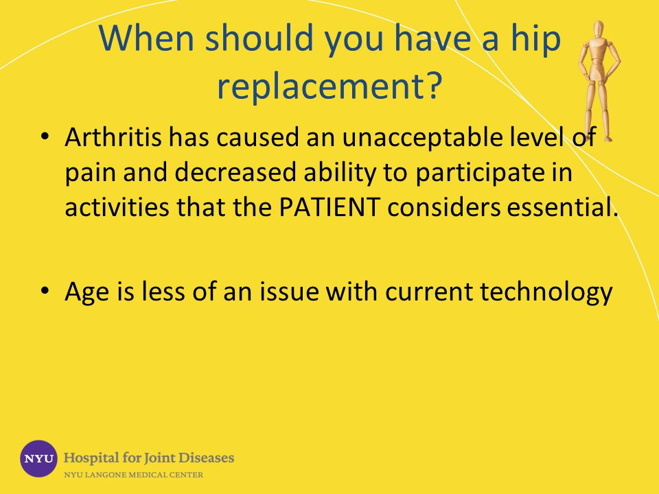 When should you have a hip replacement