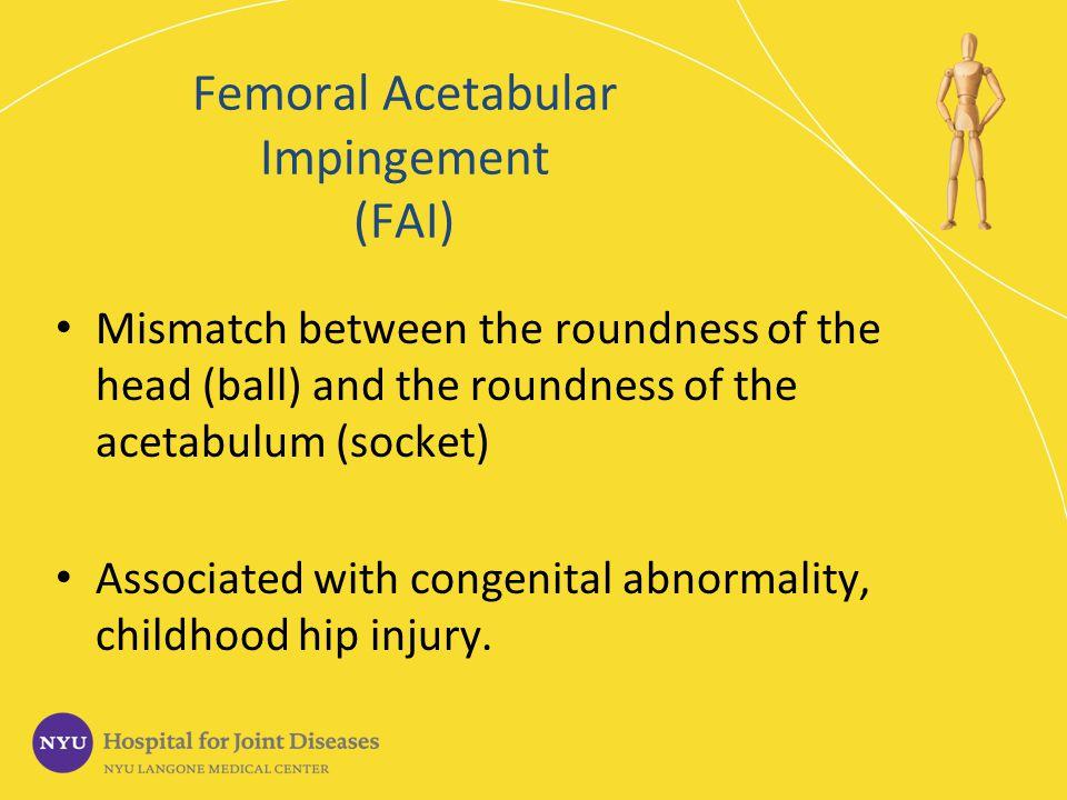 Femoral Acetabular Impingement (FAI)