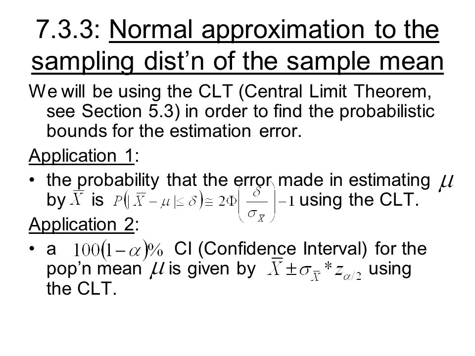 7.3.3: Normal approximation to the sampling dist'n of the sample mean