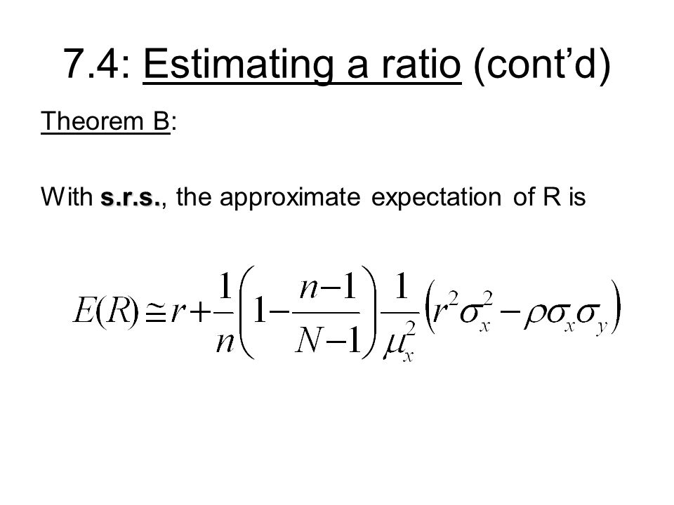 7.4: Estimating a ratio (cont'd)