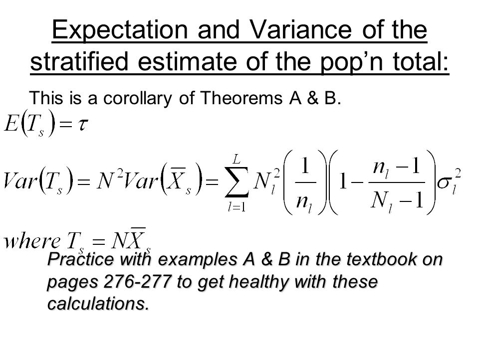 Expectation and Variance of the stratified estimate of the pop'n total: