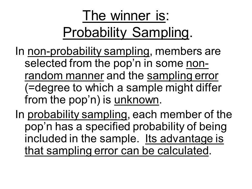 The winner is: Probability Sampling.