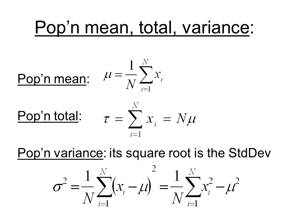 Pop'n mean, total, variance: