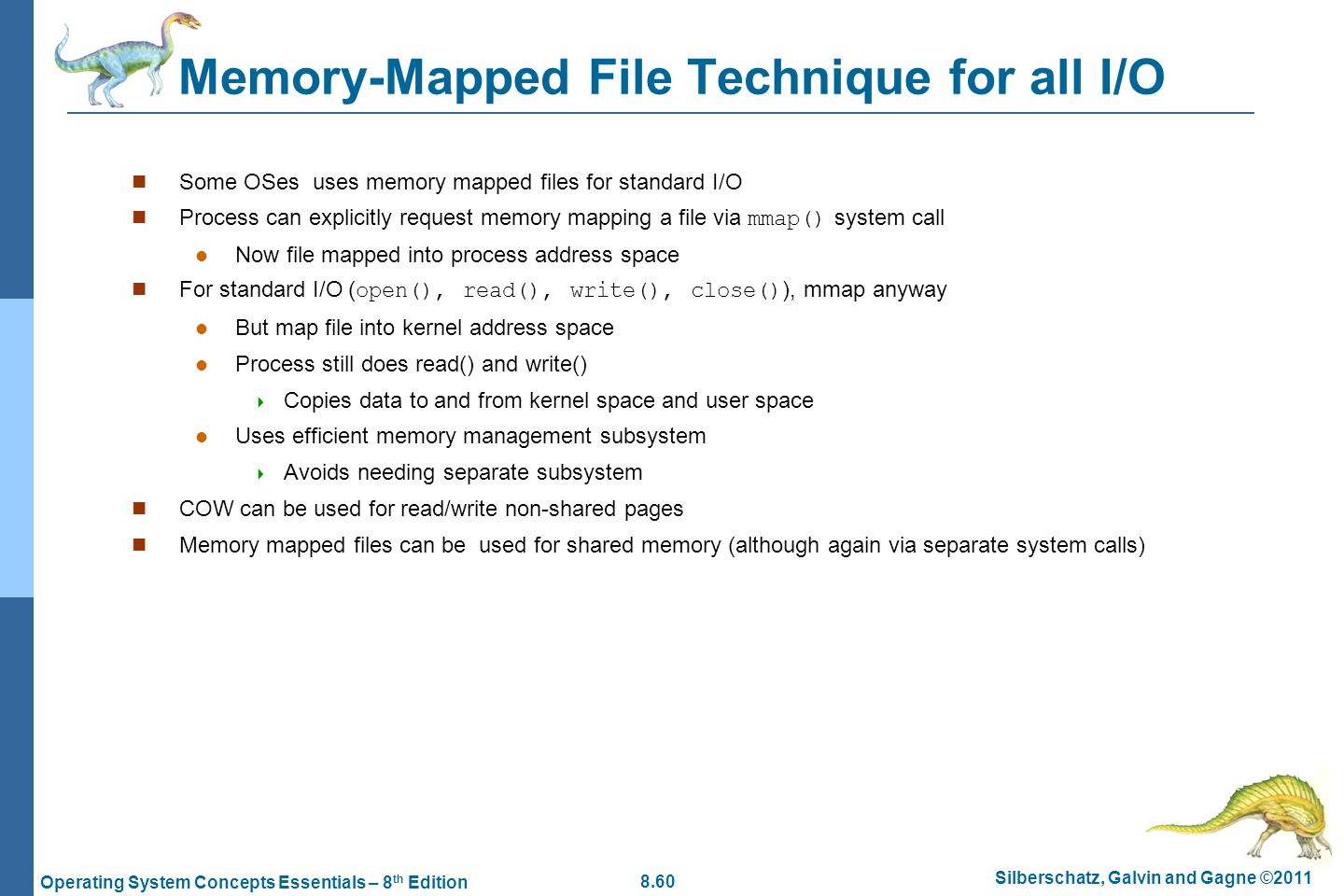 Memory-Mapped File Technique for all I/O