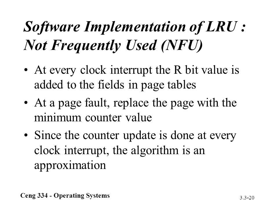Software Implementation of LRU : Not Frequently Used (NFU)