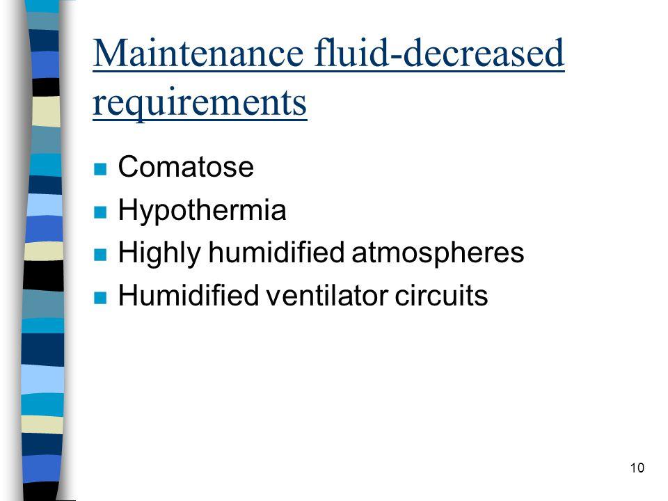 Maintenance fluid-decreased requirements