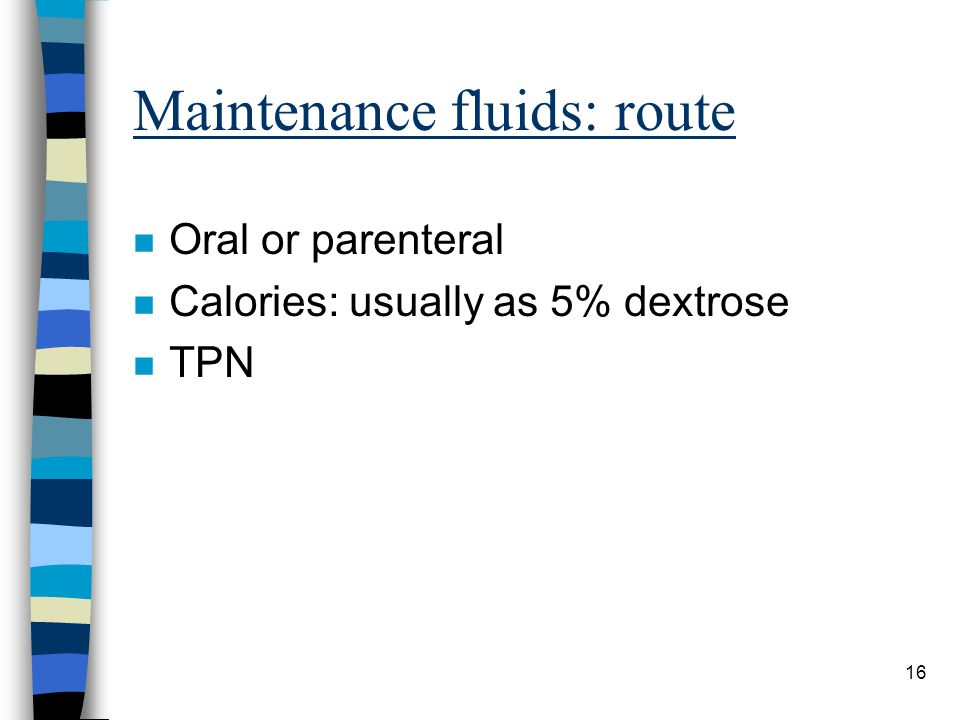 Maintenance fluids: route