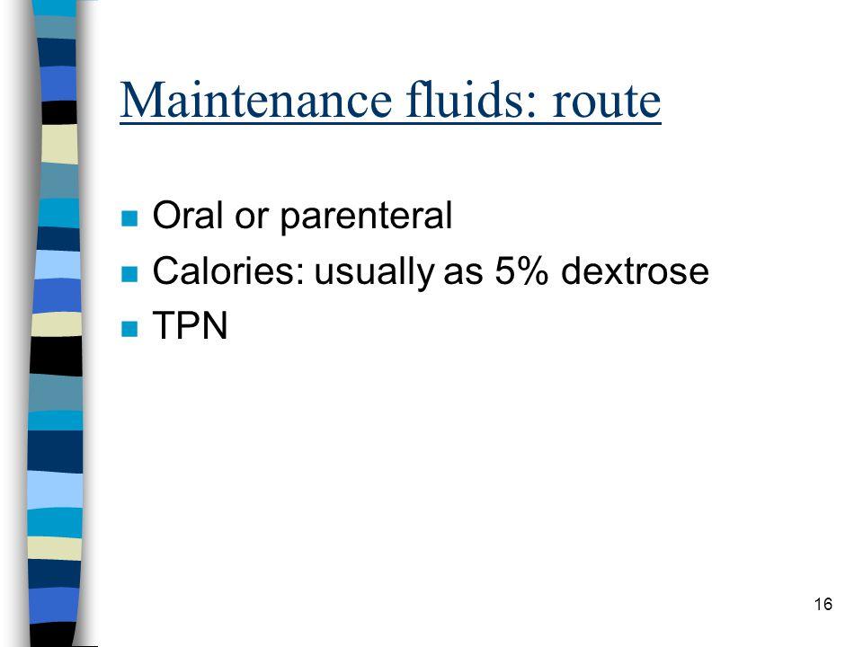 Maintenance fluids: route