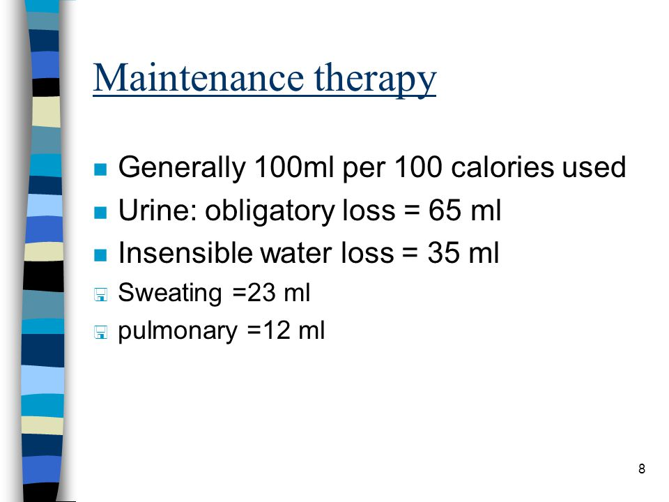 Maintenance therapy Generally 100ml per 100 calories used