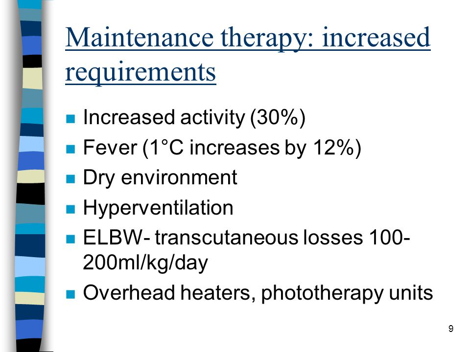 Maintenance therapy: increased requirements