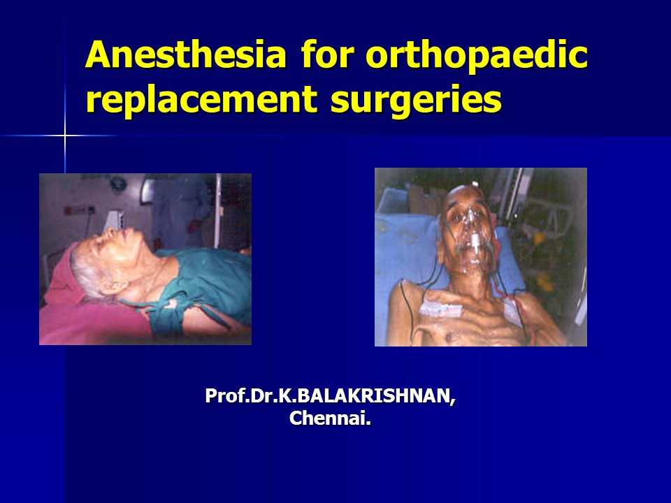 Anesthesia for orthopaedic replacement surgeries