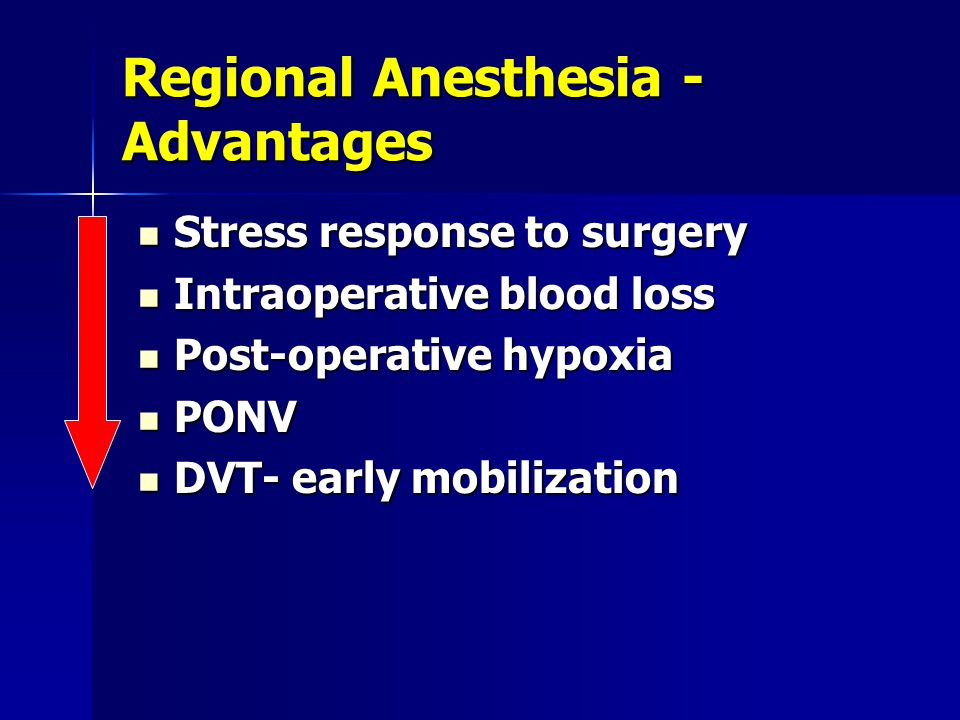Regional Anesthesia -Advantages