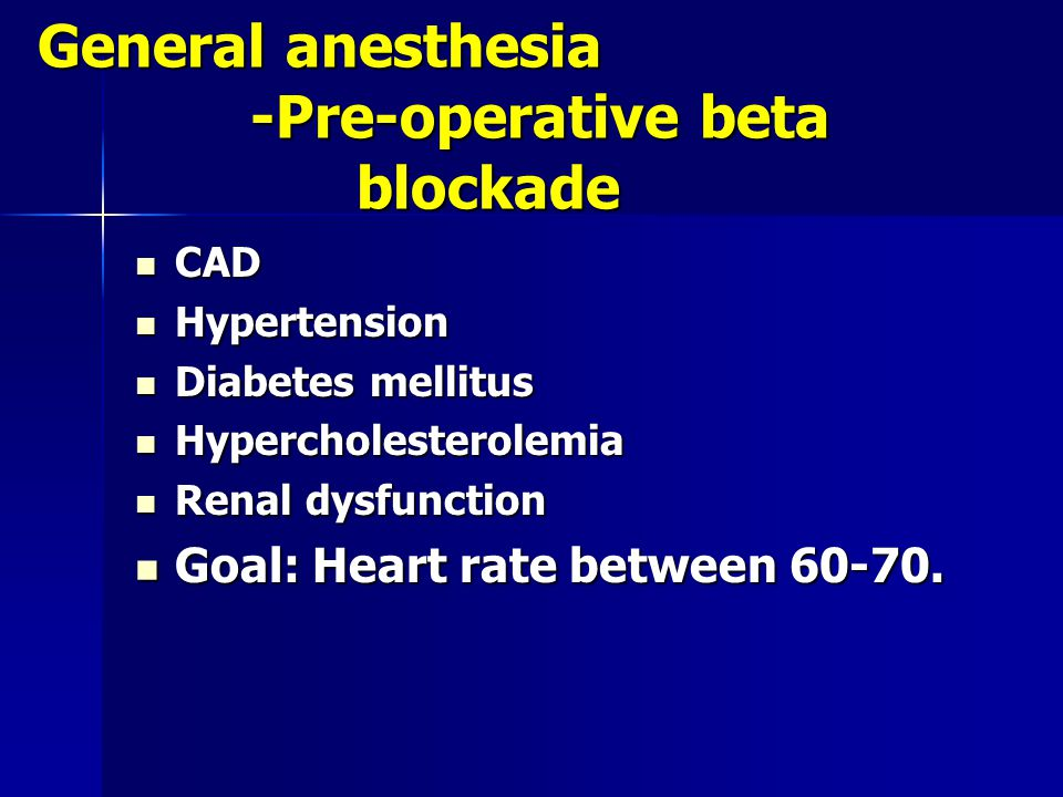 General anesthesia -Pre-operative beta blockade