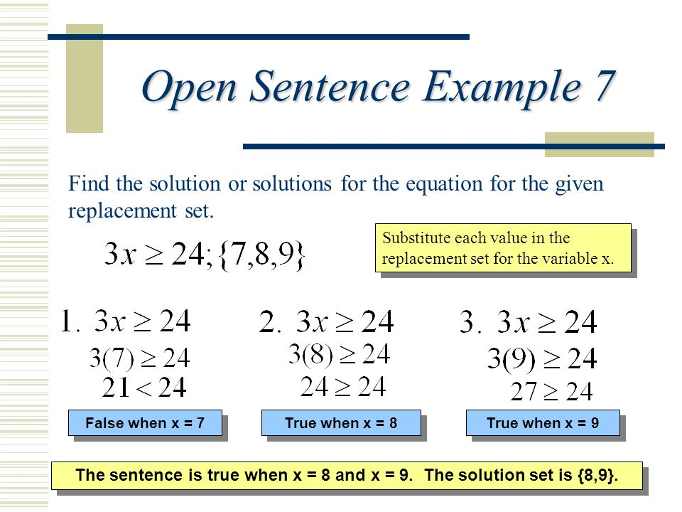 The sentence is true when x = 8 and x = 9. The solution set is {8,9}.
