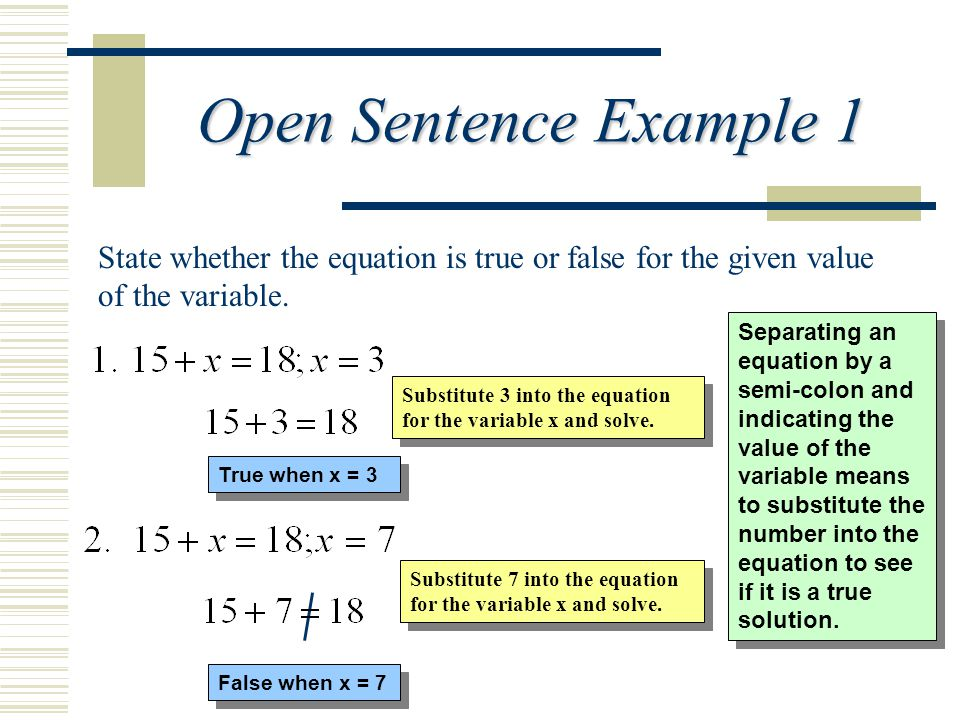 Open Sentence Example 1 State whether the equation is true or false for the given value of the variable.