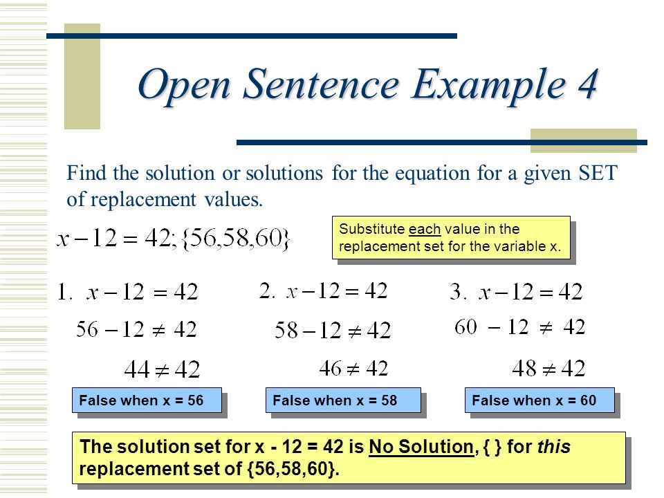 Open Sentence Example 4 Find the solution or solutions for the equation for a given SET of replacement values.